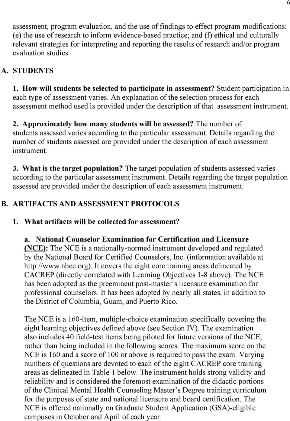 Student participation in each type of assessment varies. An explanation of the selection process for each assessment method used is provided under the description of that assessment instrument. 2.