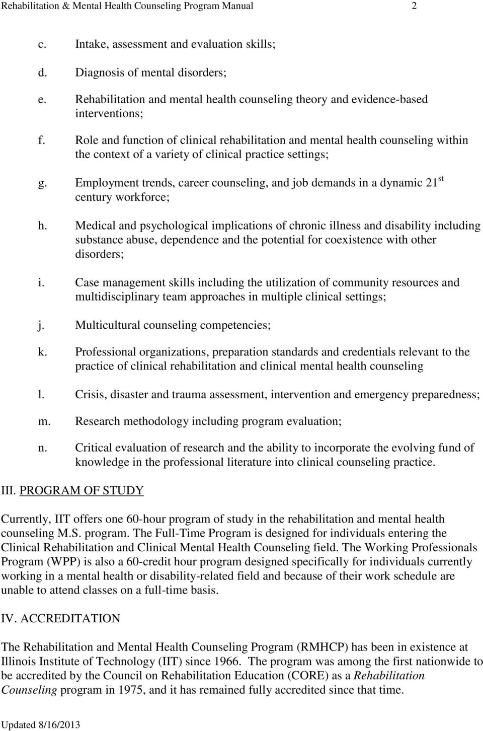 Role and function of clinical rehabilitation and mental health counseling within the context of a variety of clinical practice settings; g.
