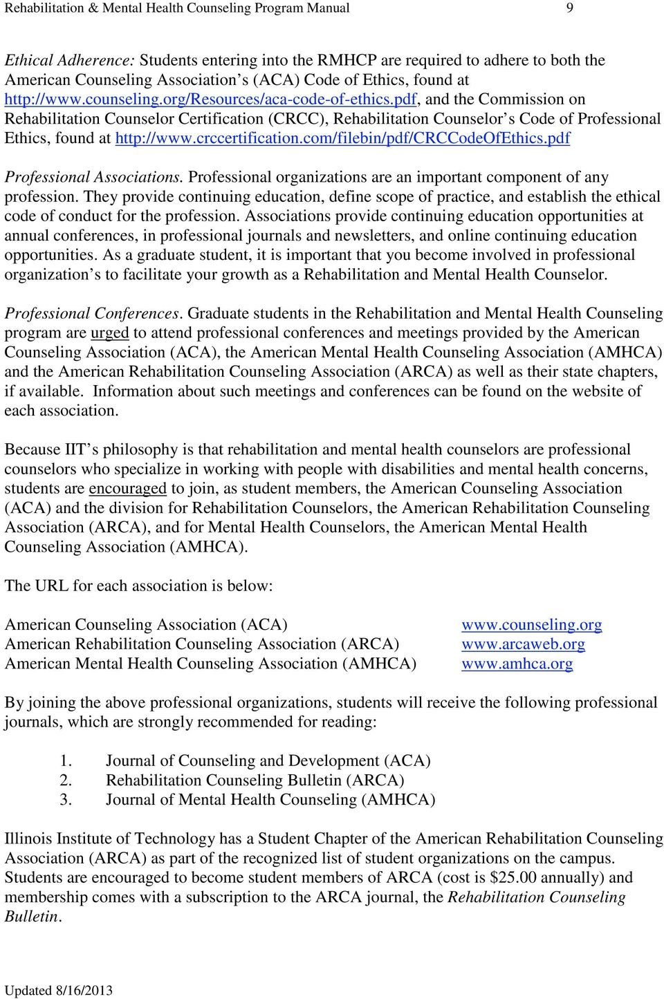 pdf, and the Commission on Rehabilitation Counselor Certification (CRCC), Rehabilitation Counselor s Code of Professional Ethics, found at http://www.crccertification.com/filebin/pdf/crccodeofethics.