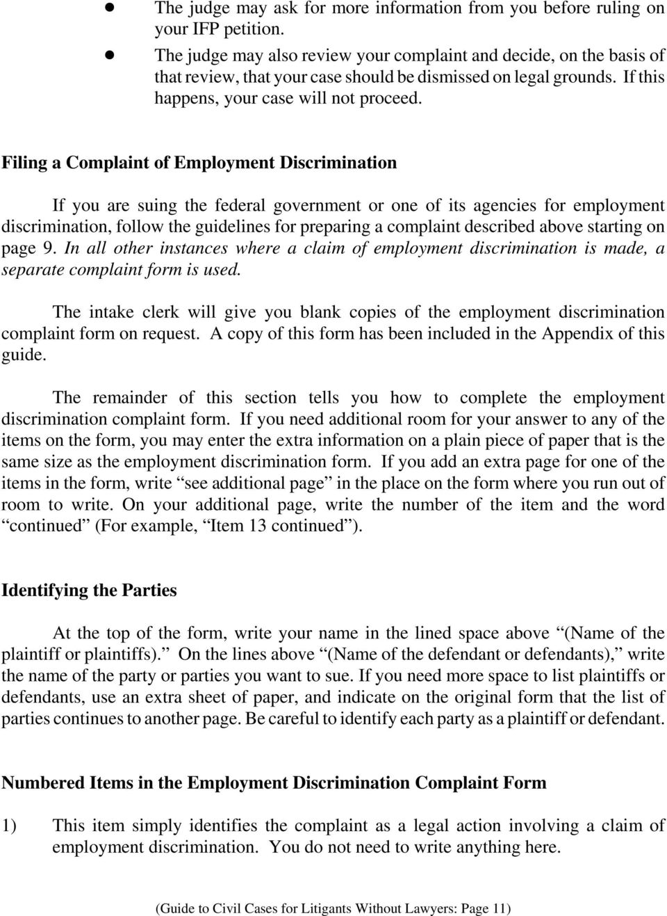 Filing a Complaint of Employment Discrimination If you are suing the federal government or one of its agencies for employment discrimination, follow the guidelines for preparing a complaint described