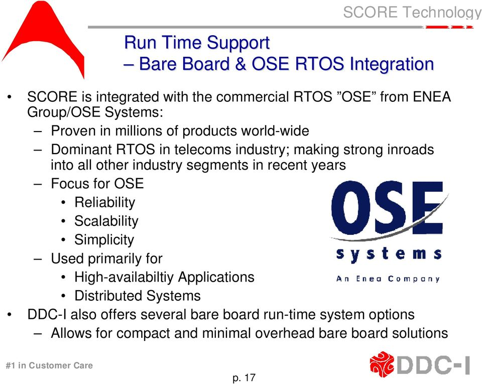 segments in recent years Focus for OSE Reliability Scalability Simplicity Used primarily for High-availabiltiy Applications