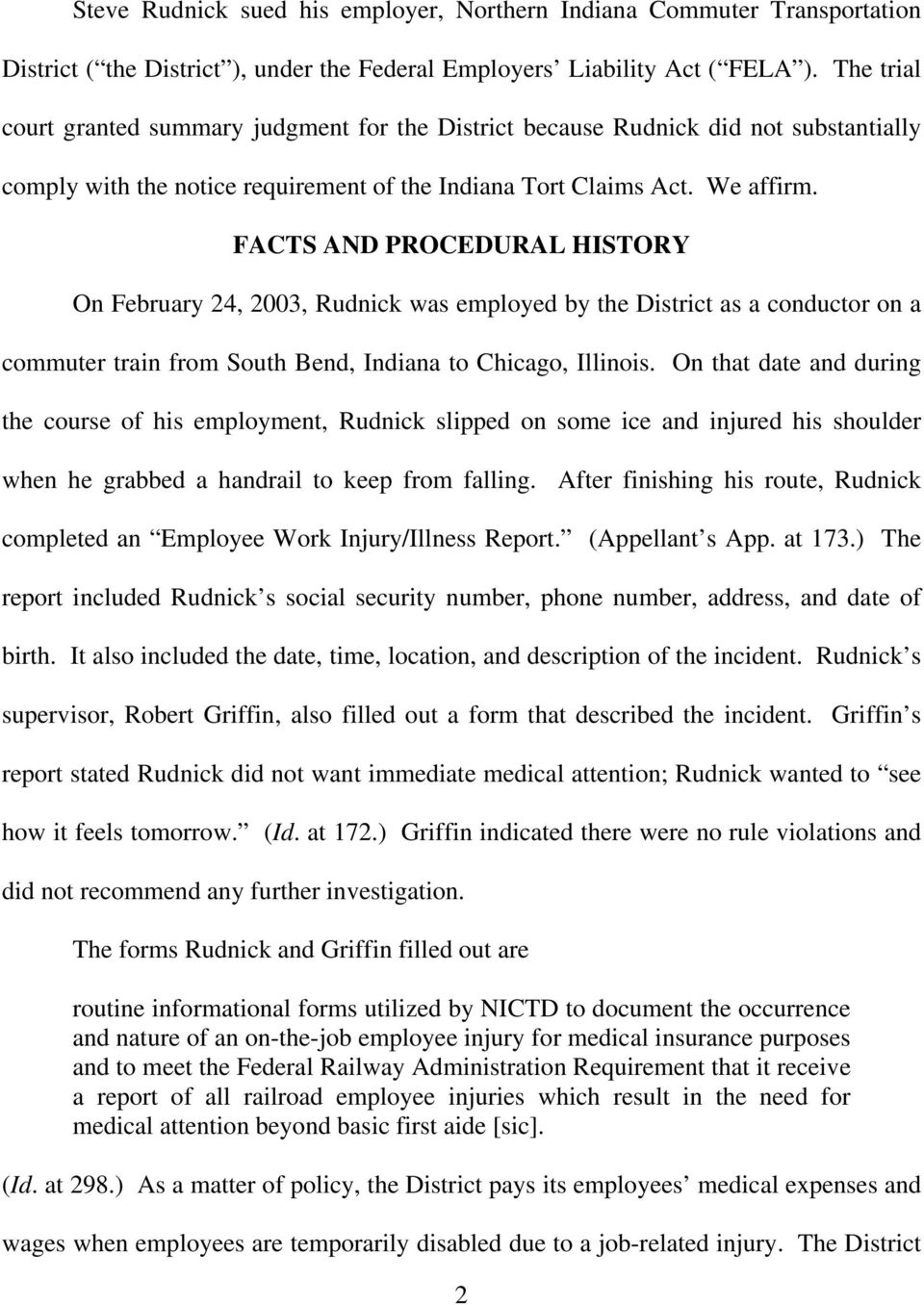 FACTS AND PROCEDURAL HISTORY On February 24, 2003, Rudnick was employed by the District as a conductor on a commuter train from South Bend, Indiana to Chicago, Illinois.