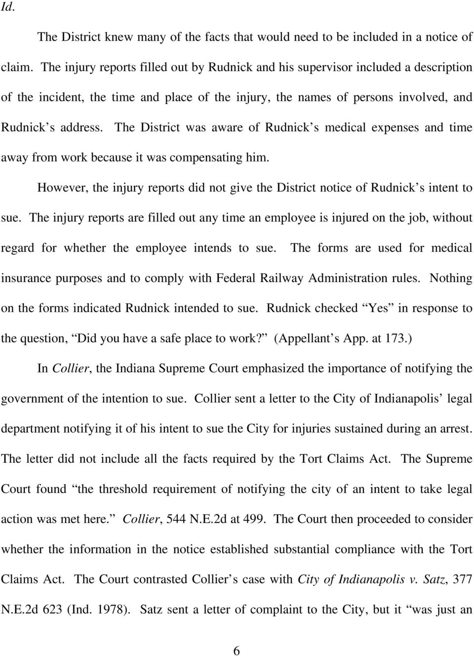 The District was aware of Rudnick s medical expenses and time away from work because it was compensating him. However, the injury reports did not give the District notice of Rudnick s intent to sue.