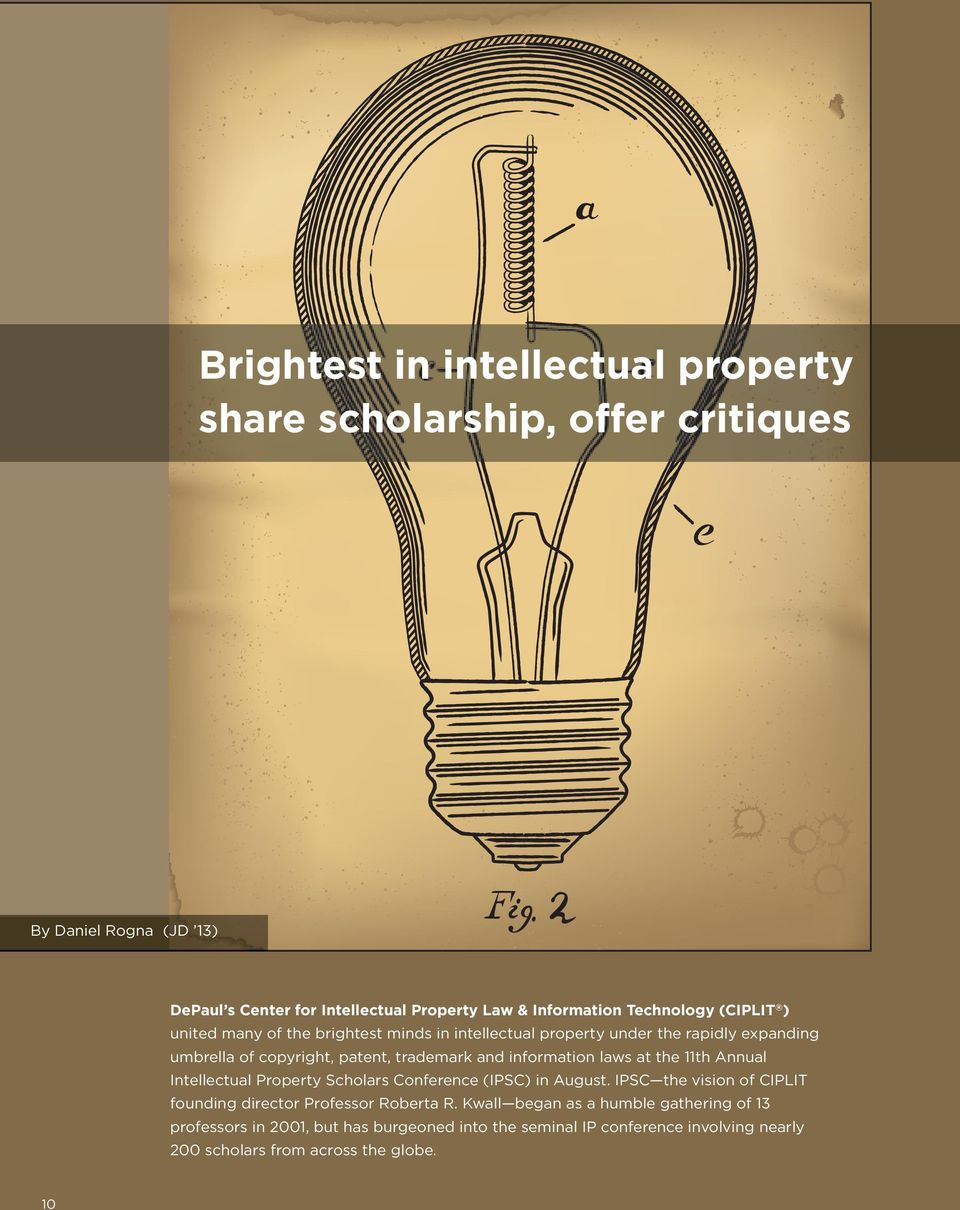 information laws at the 11th Annual Intellectual Property Scholars Conference (IPSC) in August.