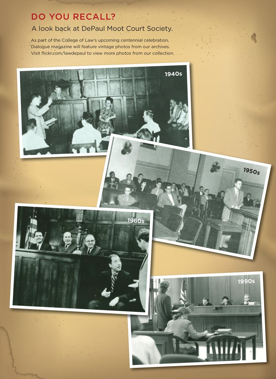 magazine will feature vintage photos from our archives. Visit flickr.