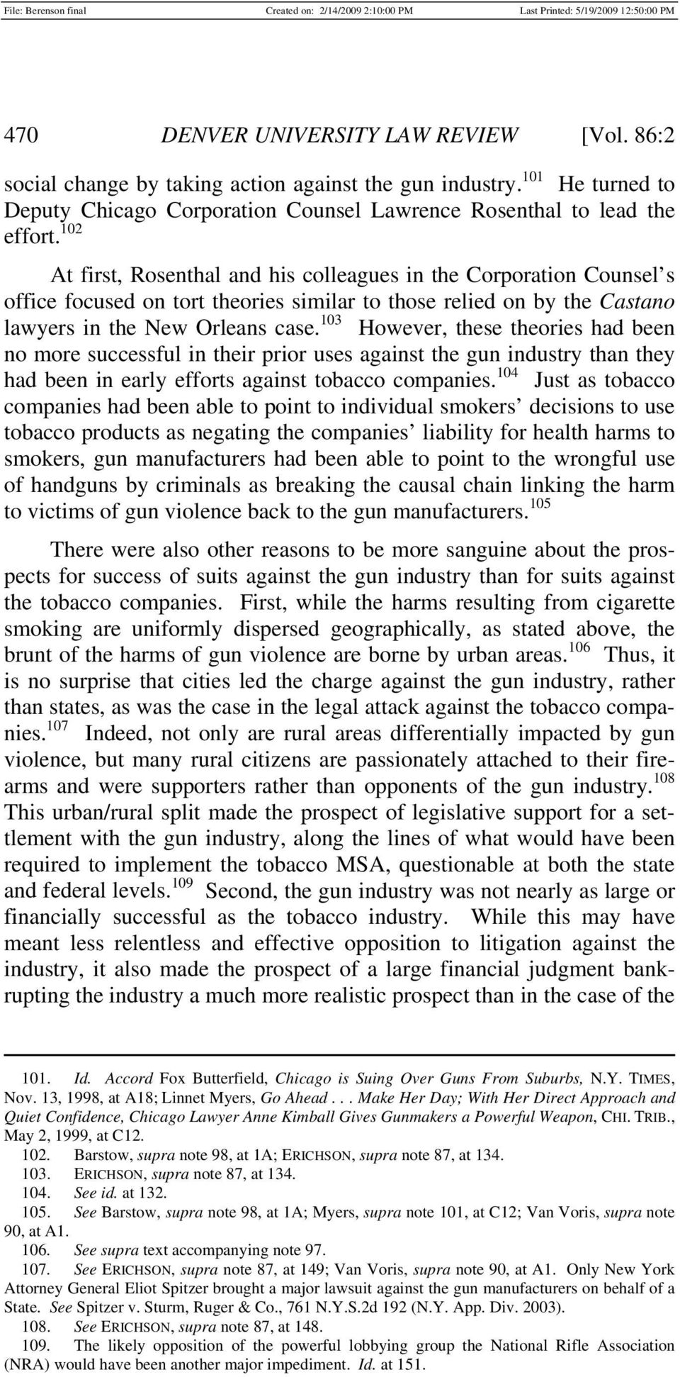 103 However, these theories had been no more successful in their prior uses against the gun industry than they had been in early efforts against tobacco companies.