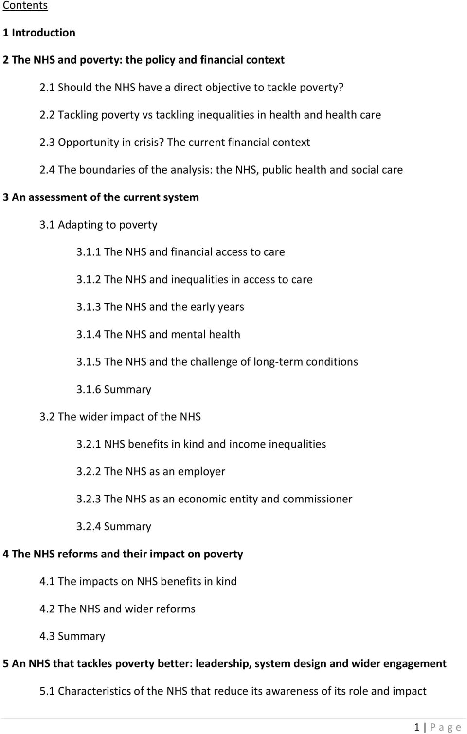 Adapting to poverty 3.1.1 The NHS and financial access to care 3.1.2 The NHS and inequalities in access to care 3.1.3 The NHS and the early years 3.1.4 The NHS and mental health 3.1.5 The NHS and the challenge of long-term conditions 3.