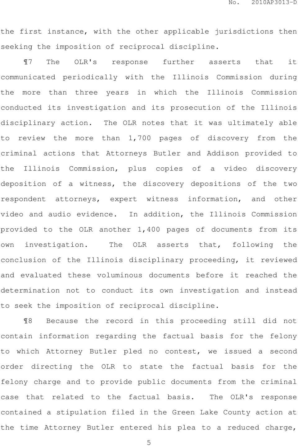 its prosecution of the Illinois disciplinary action.