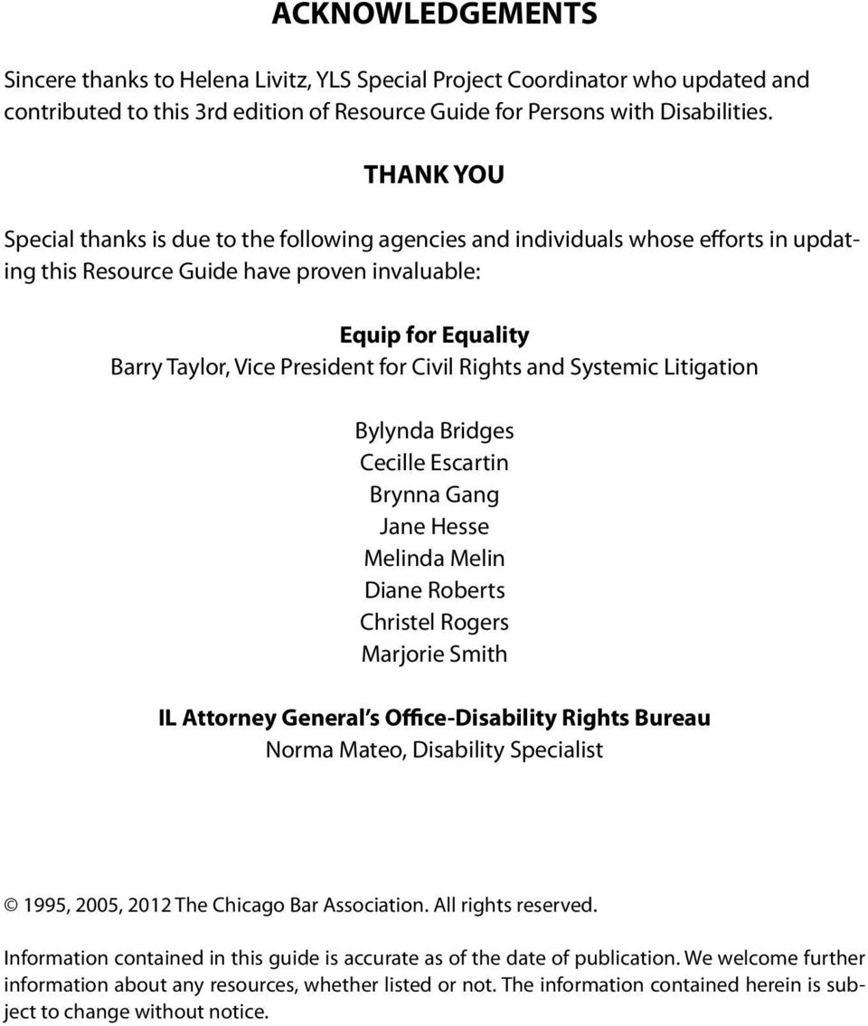 Civil Rights and Systemic Litigation Bylynda Bridges Cecille Escartin Brynna Gang Jane Hesse Melinda Melin Diane Roberts Christel Rogers Marjorie Smith IL Attorney General s Office-Disability Rights