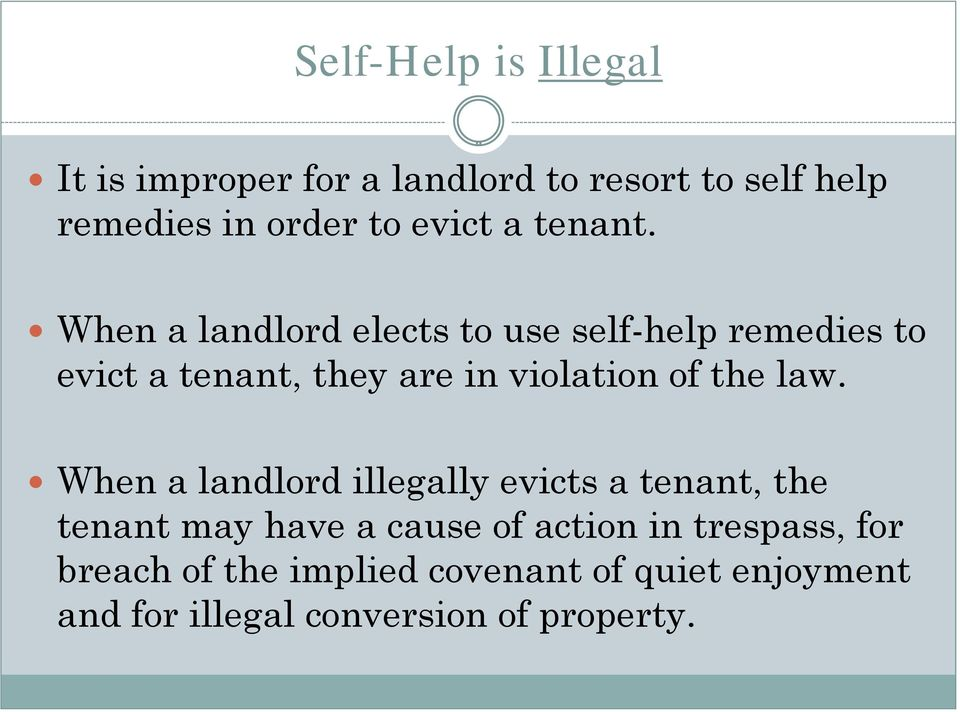 When a landlord elects to use self-help remedies to evict a tenant, they are in violation of the