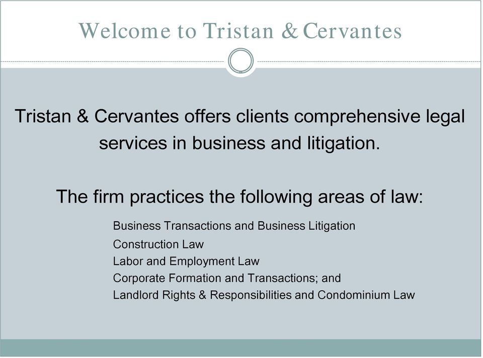 The firm practices the following areas of law: Business Transactions and Business