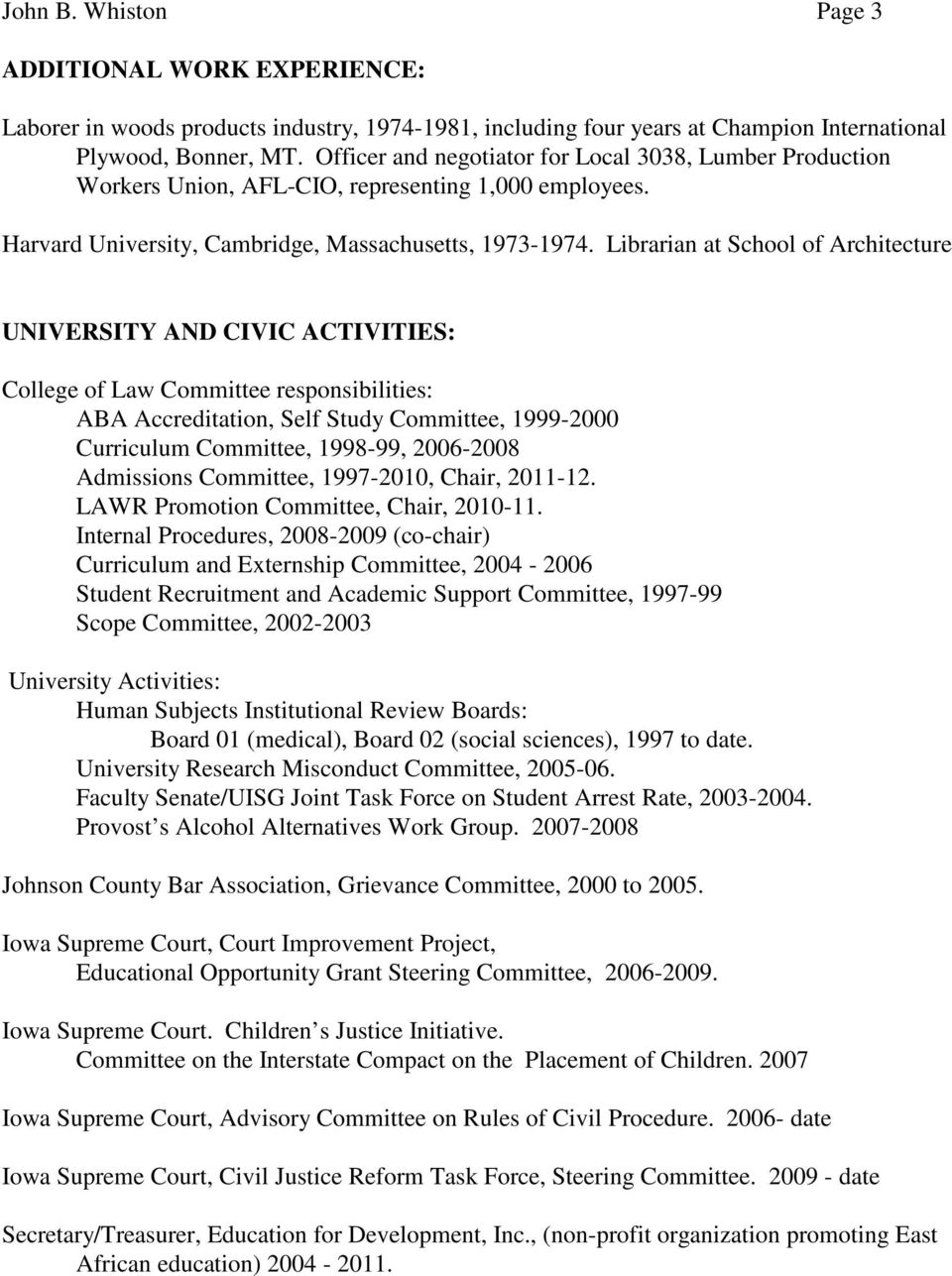 Librarian at School of Architecture UNIVERSITY AND CIVIC ACTIVITIES: College of Law Committee responsibilities: ABA Accreditation, Self Study Committee, 1999-2000 Curriculum Committee, 1998-99,