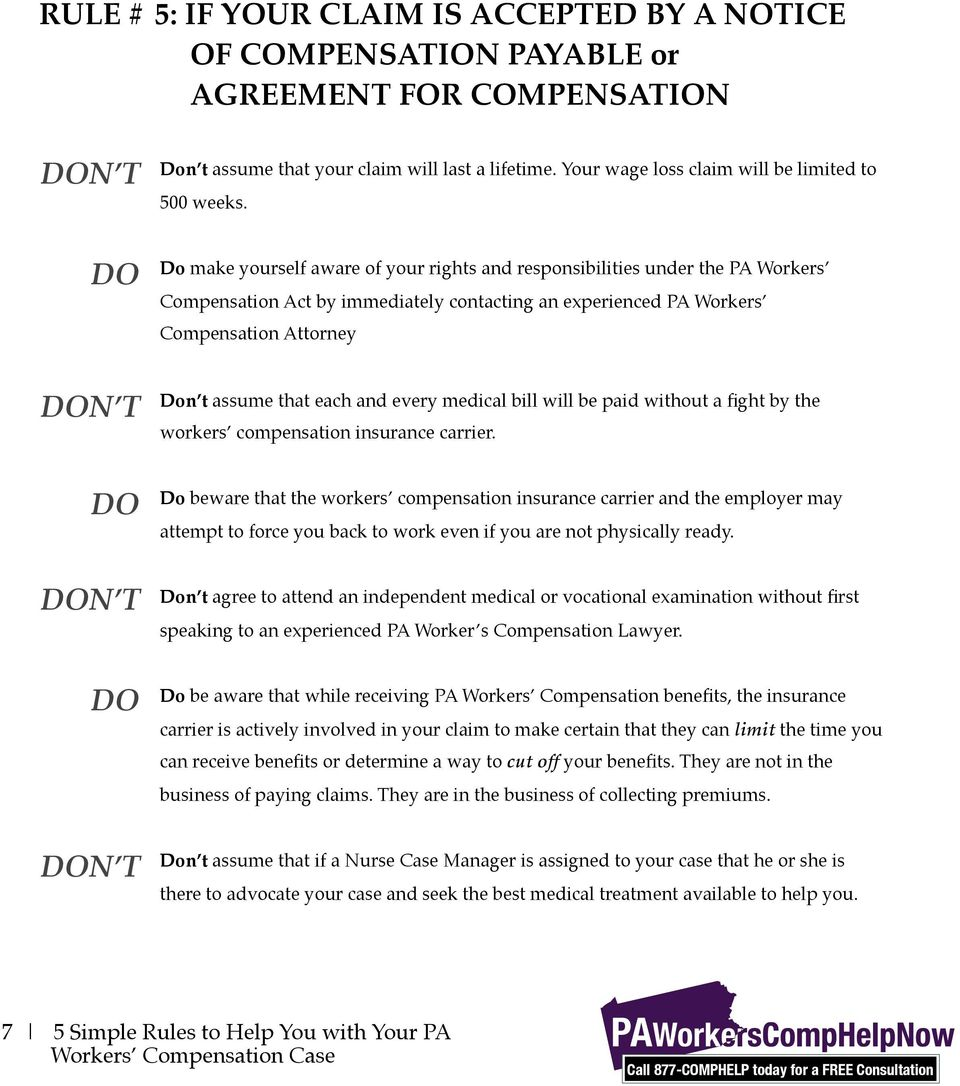 Do make yourself aware of your rights and responsibilities under the PA Workers Compensation Act by immediately contacting an experienced PA Workers Compensation Attorney Don t assume that each and