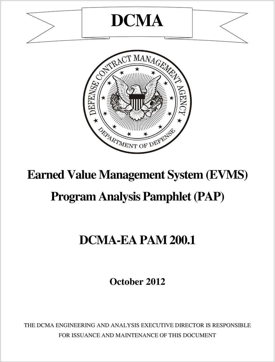 1 October 2012 THE DCMA ENGINEERING AND ANALYSIS