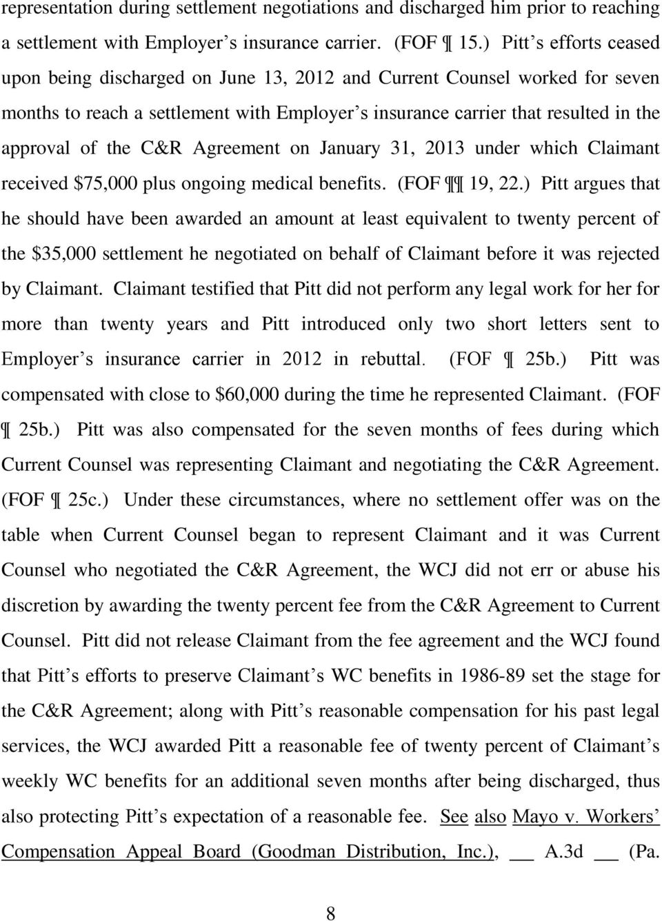 C&R Agreement on January 31, 2013 under which Claimant received $75,000 plus ongoing medical benefits. (FOF 19, 22.
