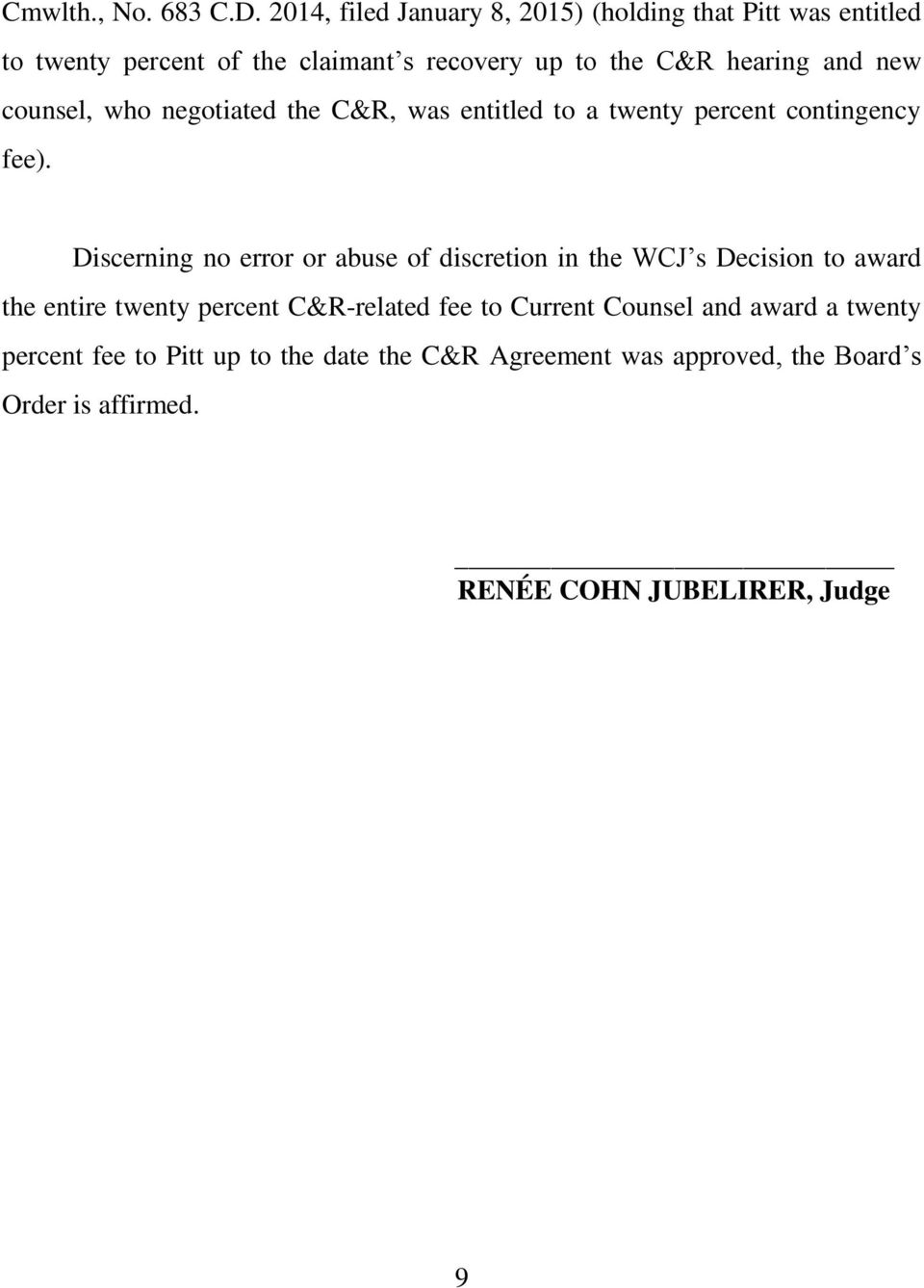 and new counsel, who negotiated the C&R, was entitled to a twenty percent contingency fee).