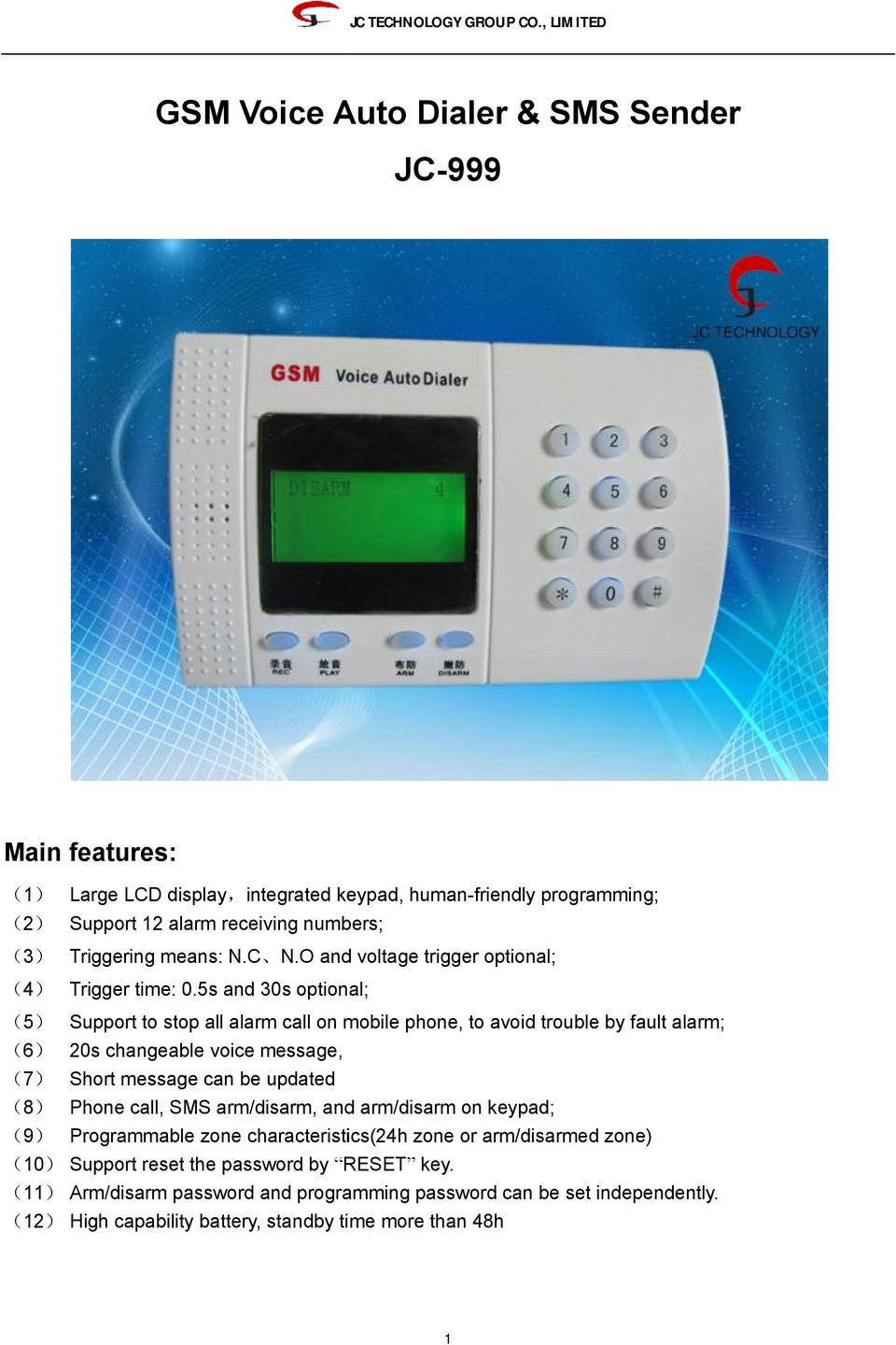 5s and 30s optional; (5) Support to stop all alarm call on mobile phone, to avoid trouble by fault alarm; (6) 20s changeable voice message, (7) Short message can be updated (8) Phone