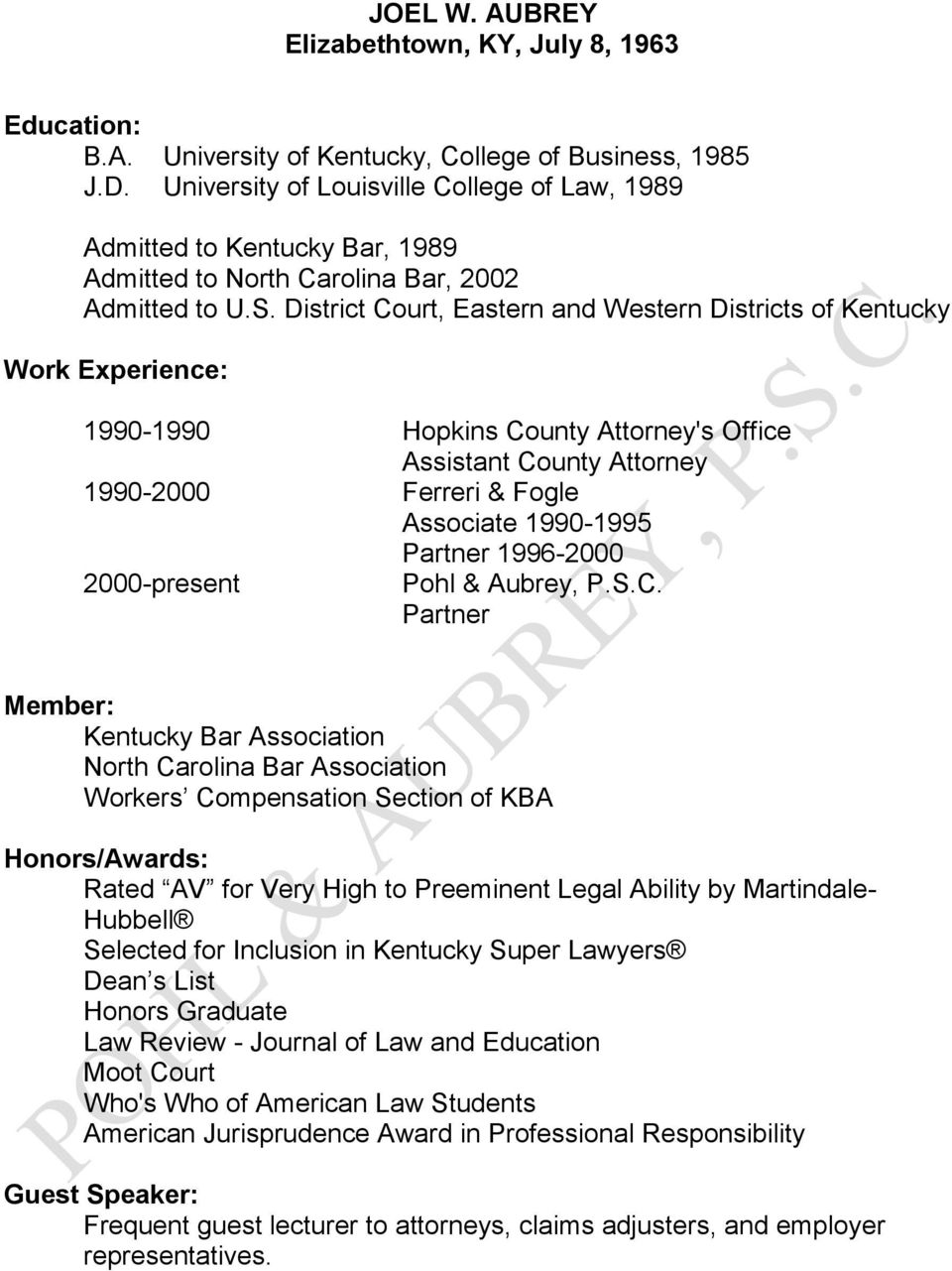 District Court, Eastern and Western Districts of Kentucky 1990-1990 Hopkins County Attorney's Office Assistant County Attorney 1990-2000 Ferreri & Fogle 1990-1995 Partner 1996-2000 2000-present Pohl