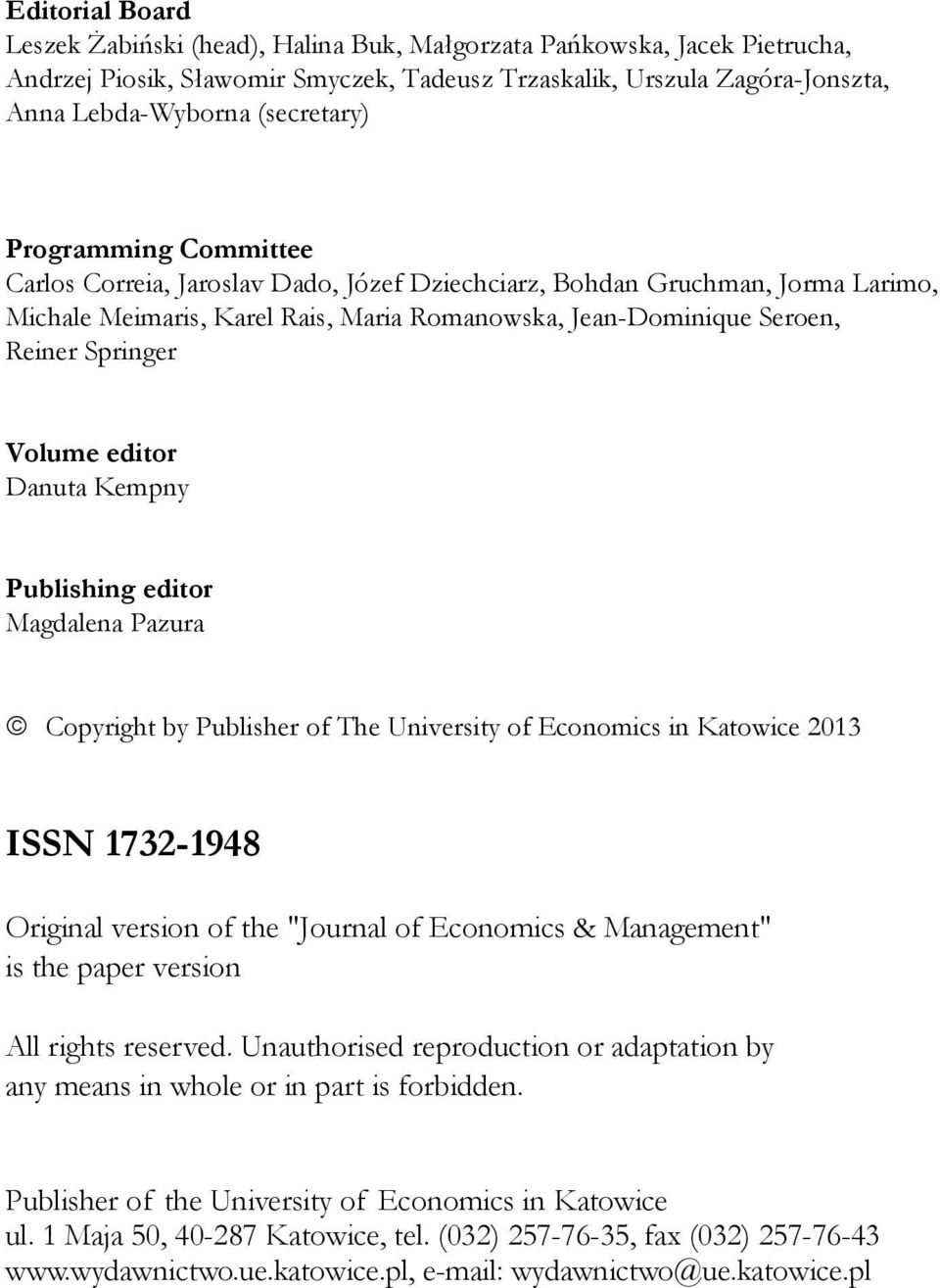 "editor Danuta Kempny Publishing editor Magdalena Pazura Copyright by Publisher of The University of Economics in Katowice 2013 ISSN 1732-1948 Original version of the ""Journal of Economics &"