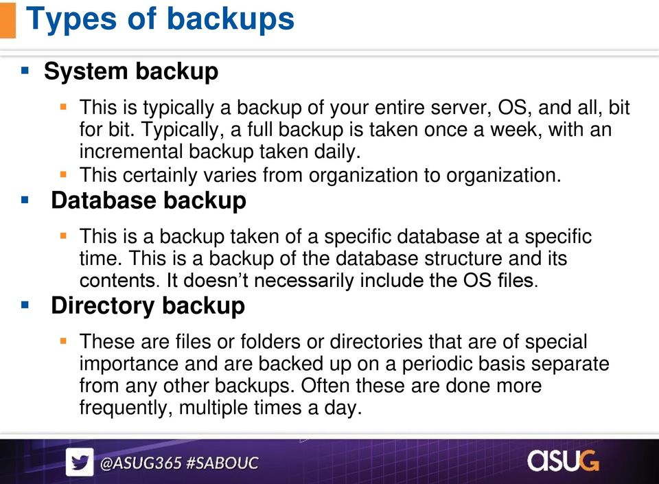 Database backup This is a backup taken of a specific database at a specific time. This is a backup of the database structure and its contents.