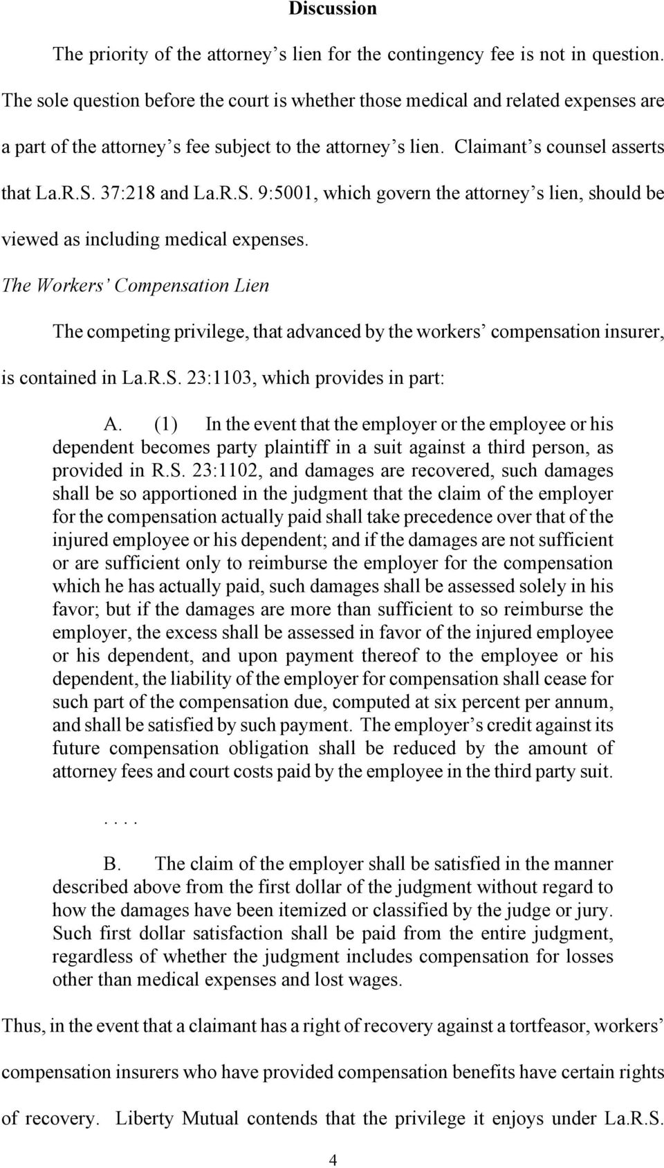 R.S. 9:5001, which govern the attorney s lien, should be viewed as including medical expenses.