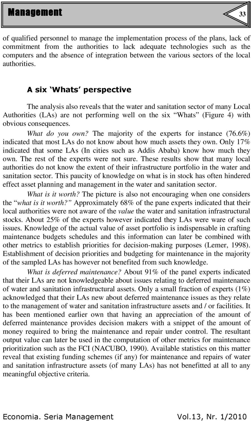 A six Whats perspective The analysis also reveals that the water and sanitation sector of many Local Authorities (LAs) are not performing well on the six Whats (Figure 4) with obvious consequences.