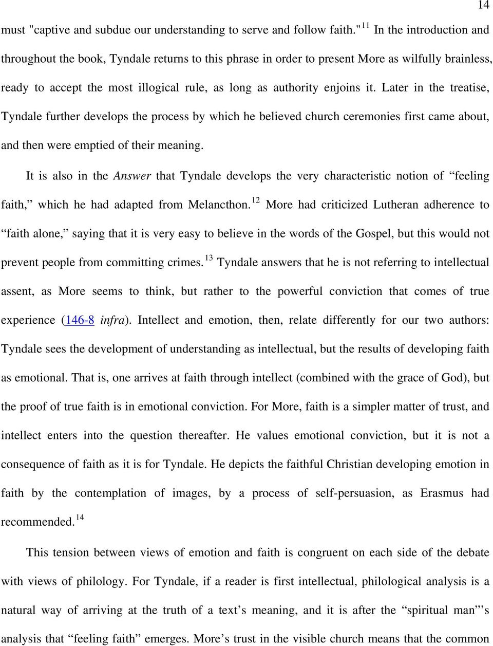 it. Later in the treatise, Tyndale further develops the process by which he believed church ceremonies first came about, and then were emptied of their meaning.