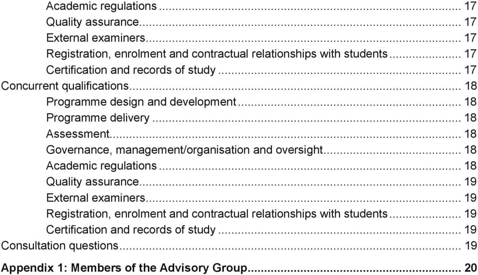 .. 18 Governance, management/organisation and oversight... 18 Academic regulations... 18 Quality assurance... 19 External examiners.