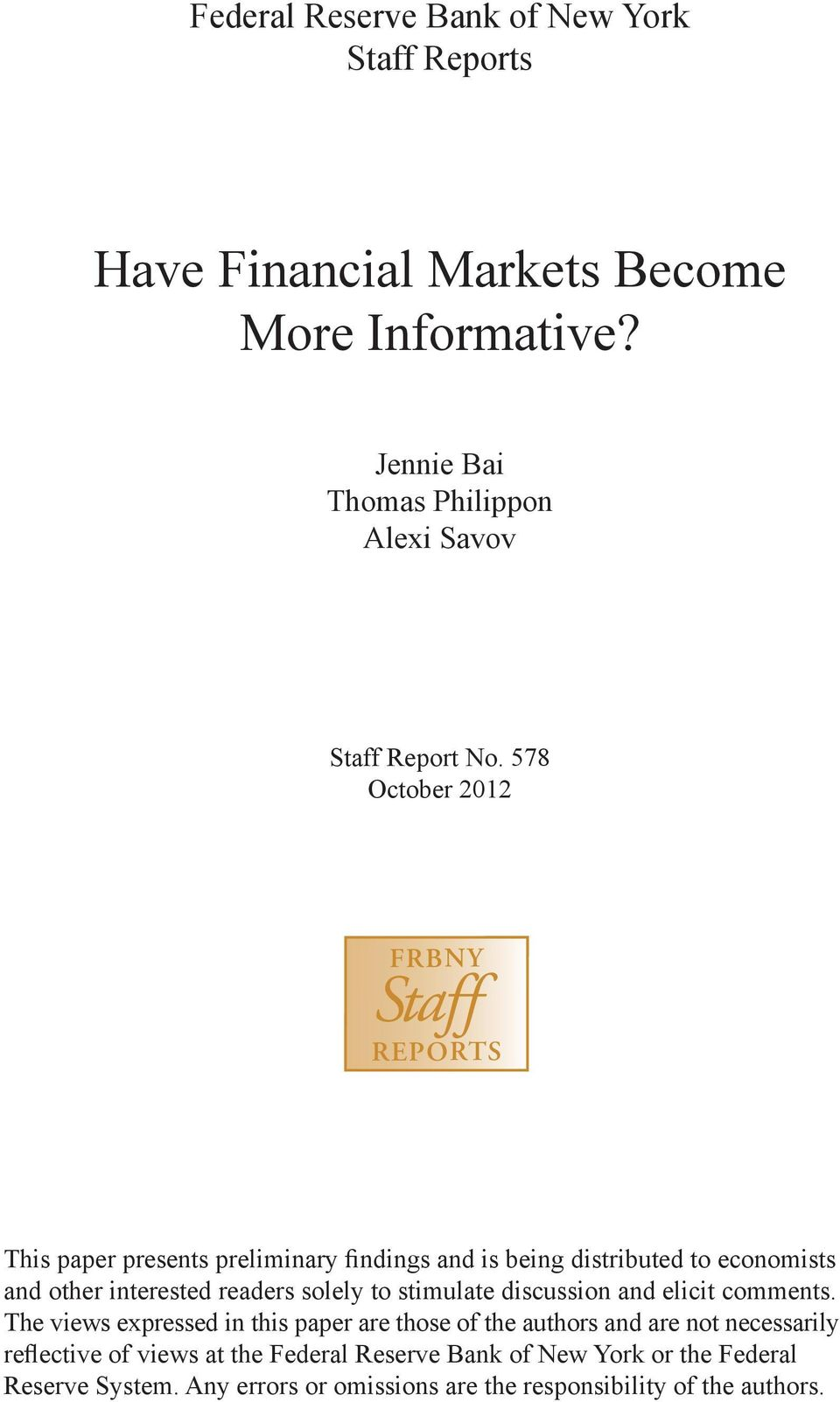 578 October 2012 FRBNY Staff REPORTS This paper presents preliminary findings and is being distributed to economists and other interested readers