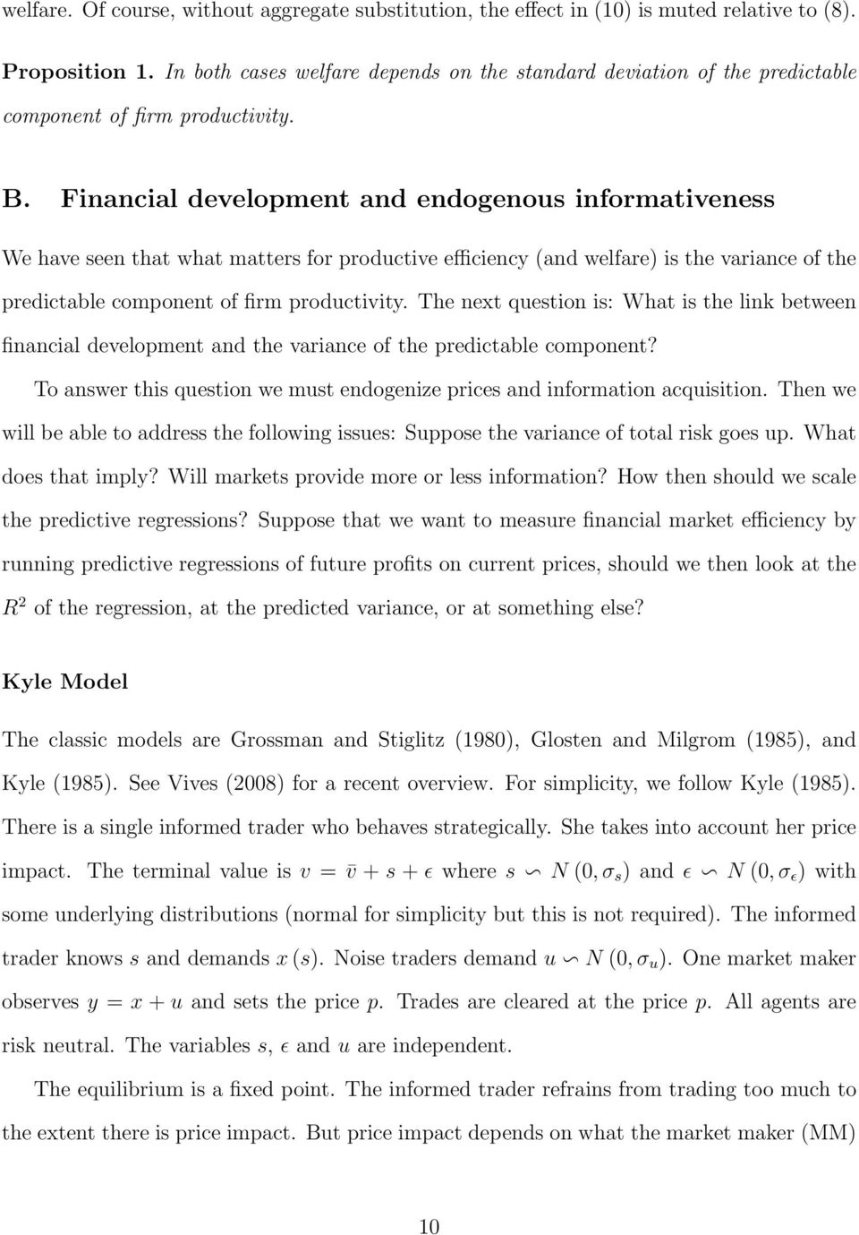 Financial development and endogenous informativeness We have seen that what matters for productive efficiency (and welfare) is the variance of the predictable component of firm productivity.
