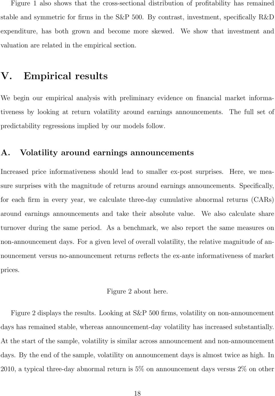 Empirical results We begin our empirical analysis with preliminary evidence on financial market informativeness by looking at return volatility around earnings announcements.