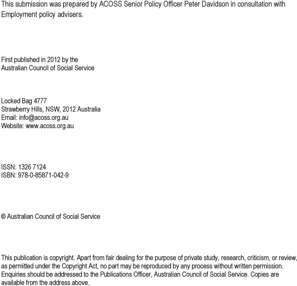 au Website: www.acoss.org.au ISSN: 1326 7124 ISBN: 978-0-85871-042-9 Australian Council of Social Service This publication is copyright.