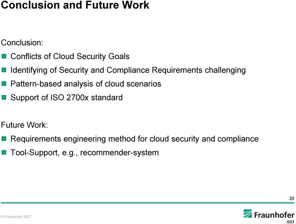 analysis of cloud scenarios Support of ISO 2700x standard Future Work: