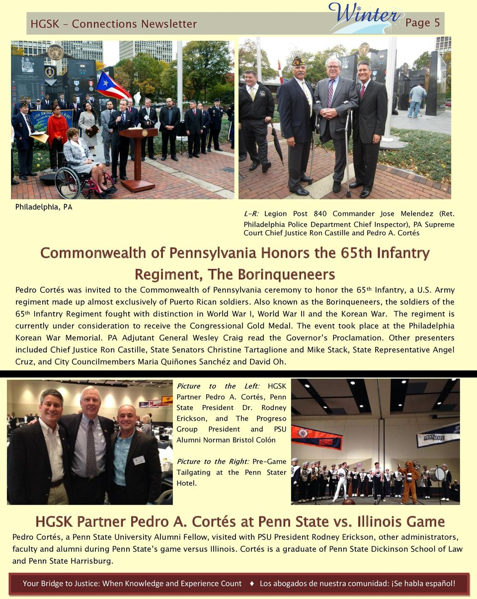 Cortés Commonwealth of Pennsylvania Honors the 65th Infantry Regiment, The Borinqueneers Pedro Cortés was invited to the Commonwealth of Pennsylvania ceremony to honor the 65 th Infantry, a U.S.