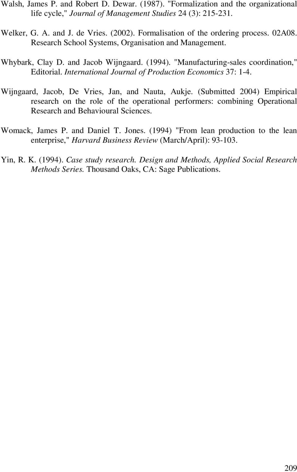 International Journal of Production Economics 37: 1-4. Wijngaard, Jacob, De Vries, Jan, and Nauta, Aukje.