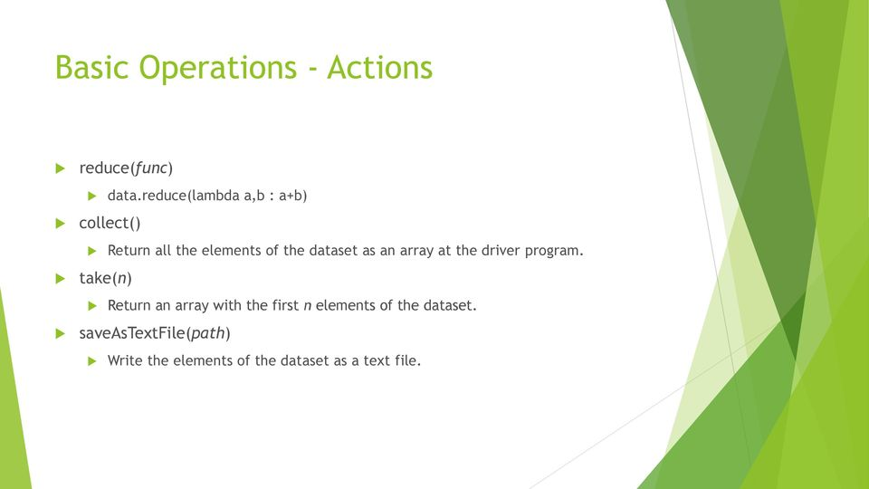 the dataset as an array at the driver program.