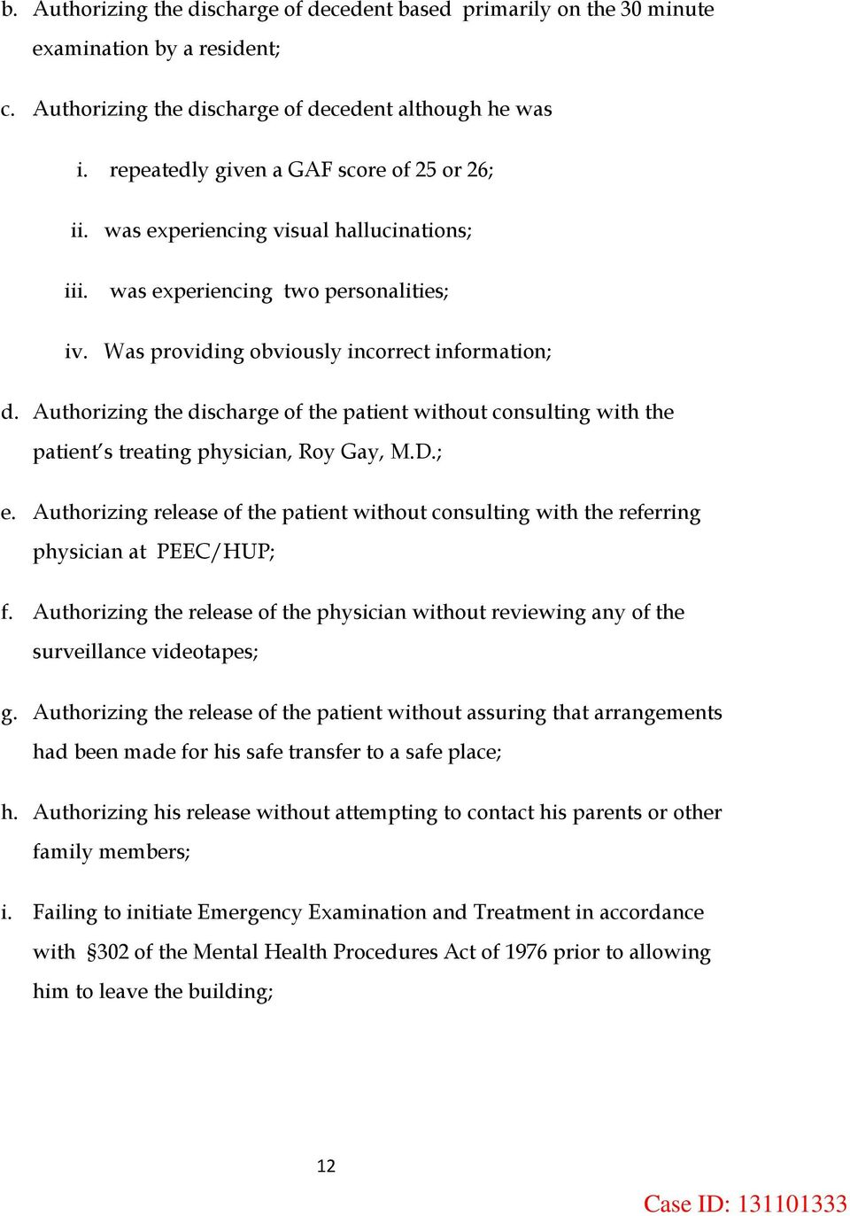 Authorizing the discharge of the patient without consulting with the patient s treating physician, Roy Gay, M.D.; e.