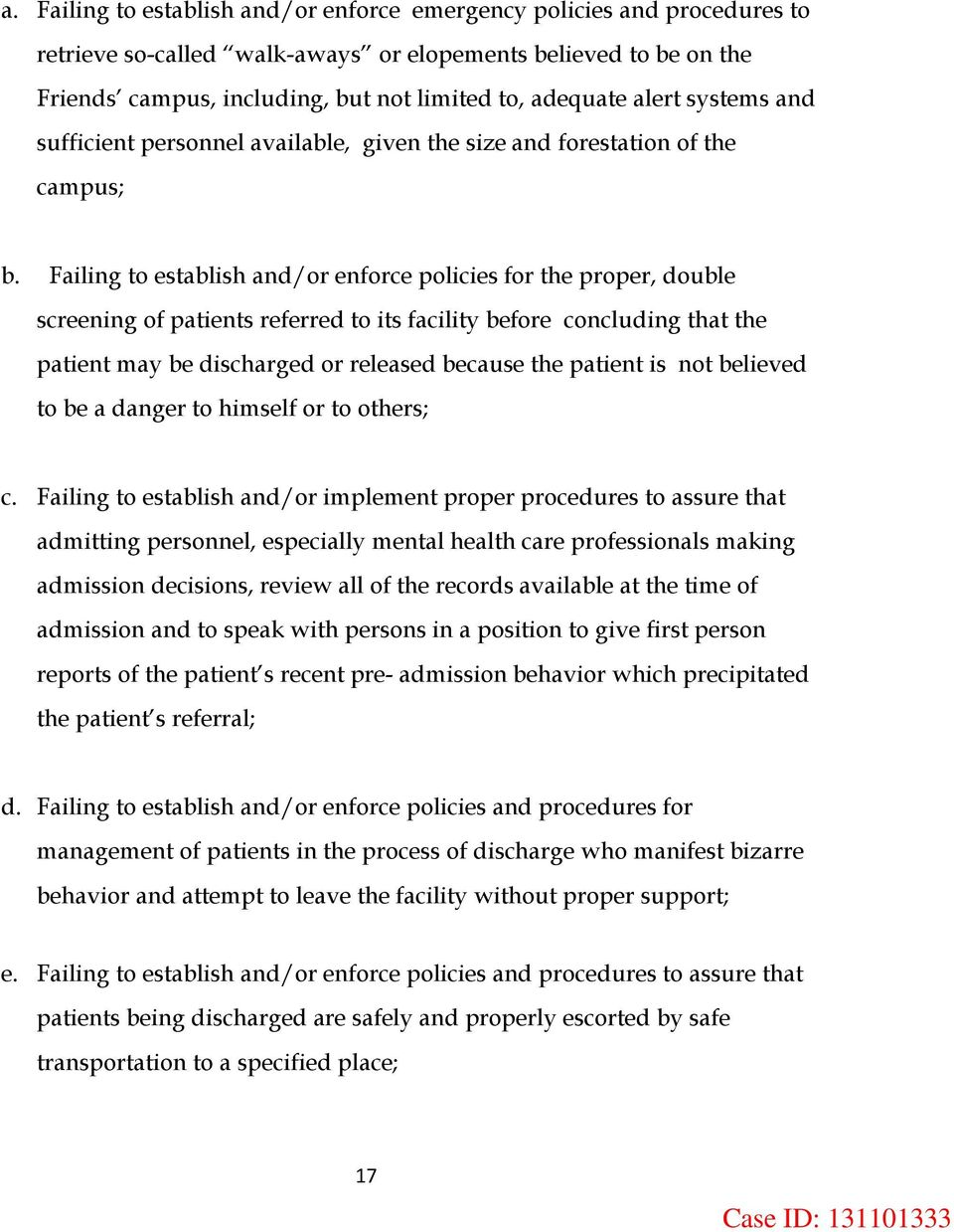 Failing to establish and/or enforce policies for the proper, double screening of patients referred to its facility before concluding that the patient may be discharged or released because the patient