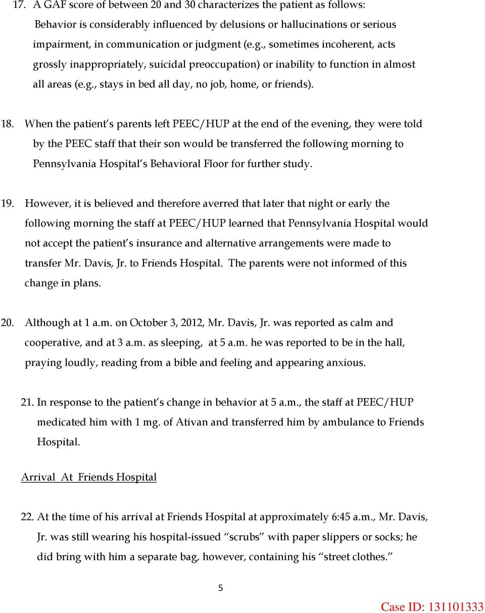 When the patient s parents left PEEC/HUP at the end of the evening, they were told by the PEEC staff that their son would be transferred the following morning to Pennsylvania Hospital s Behavioral