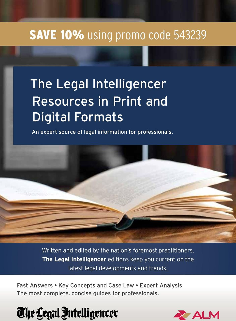 Written and edited by the nation s foremost practitioners, The Legal Intelligencer editions keep you