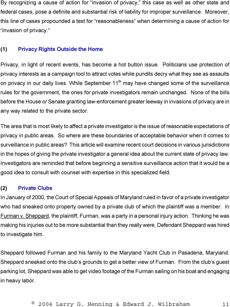 (1) Privacy Rights Outside the Home Privacy, in light of recent events, has become a hot button issue.