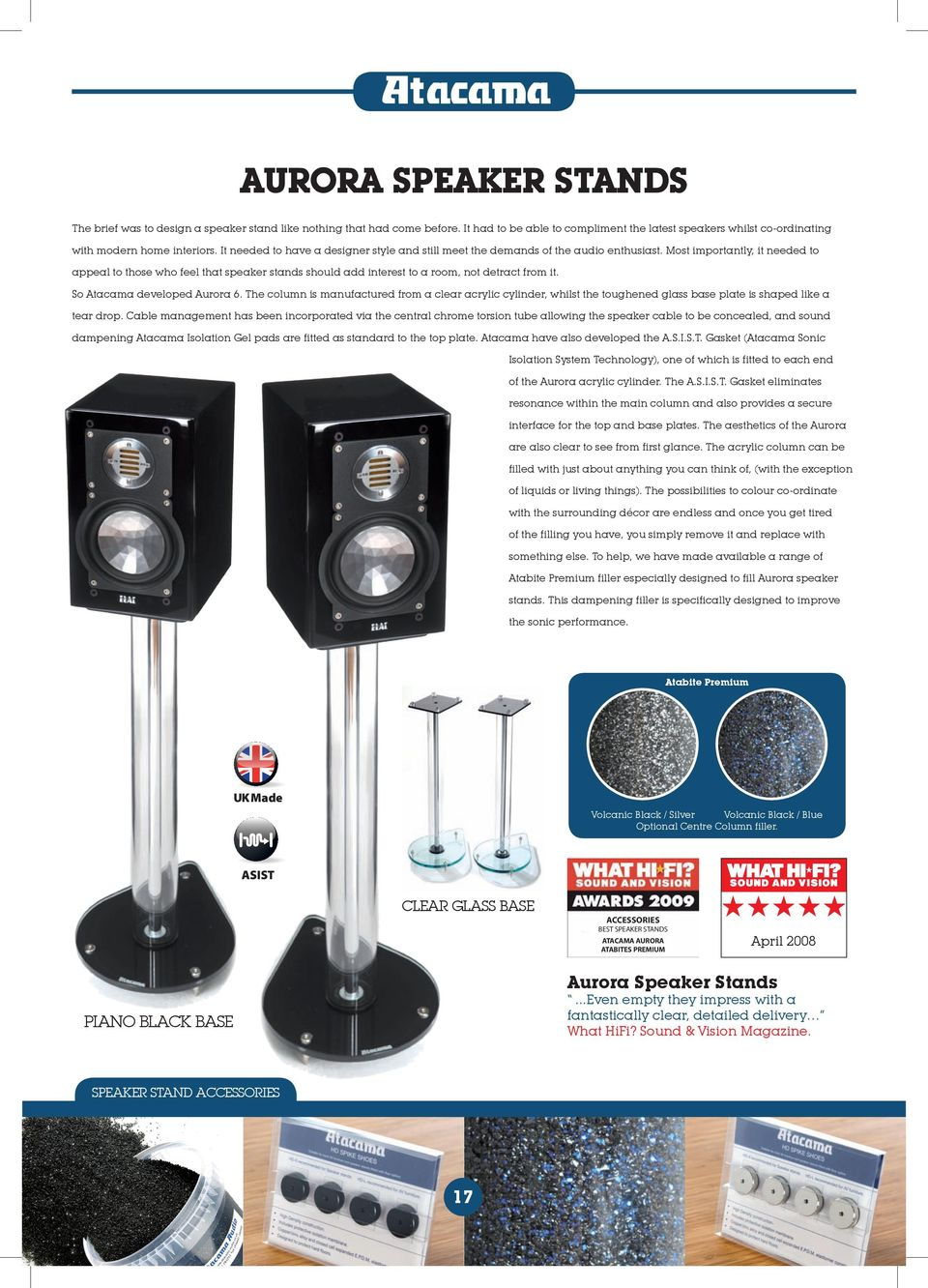Most importantly, it needed to appeal to those who feel that speaker stands should add interest to a room, not detract from it. So Atacama developed Aurora 6.