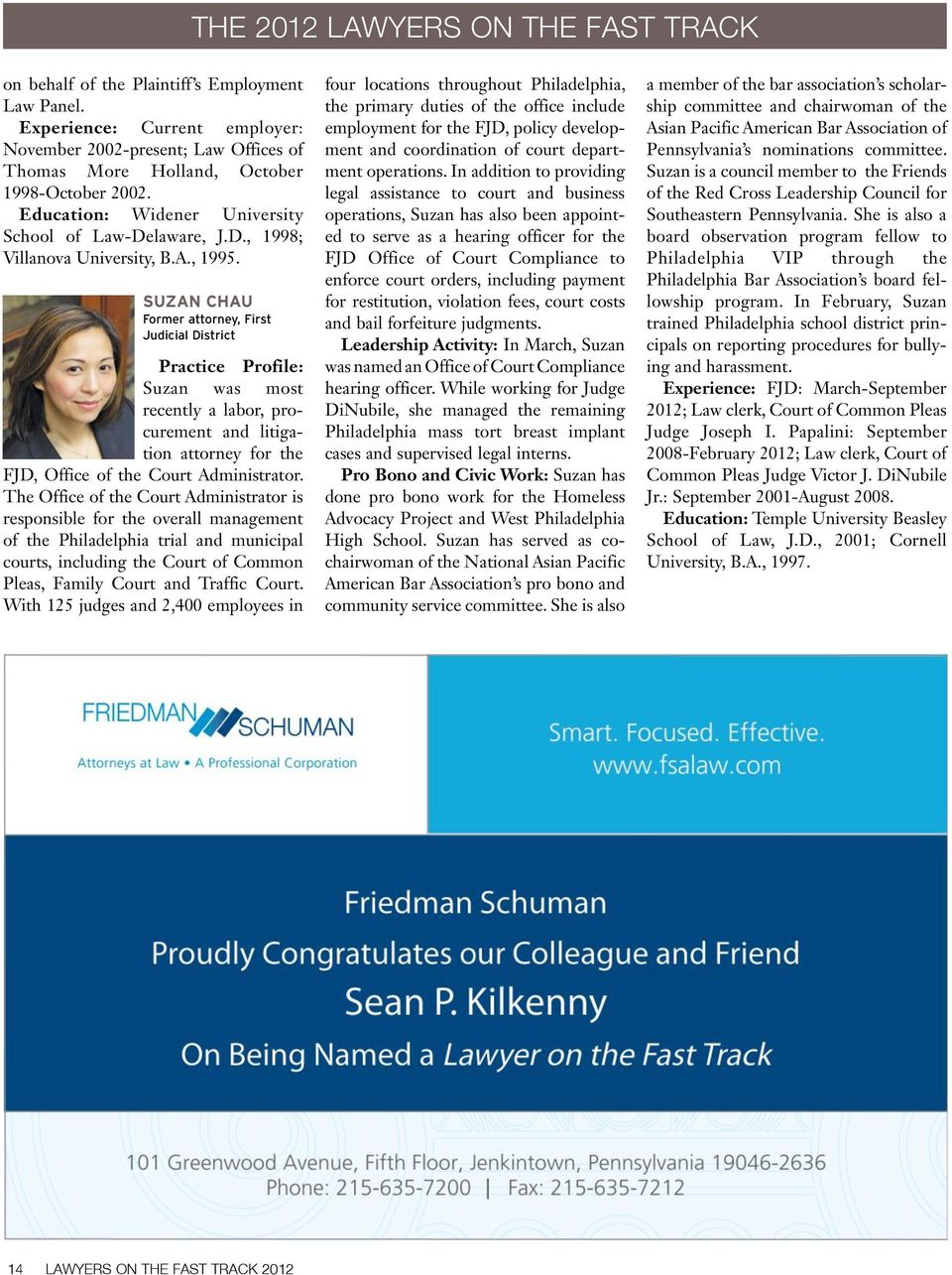 suzan Chau Former attorney, First Judicial District Suzan was most recently a labor, procurement and litigation attorney for the FJD, Office of the Court Administrator.