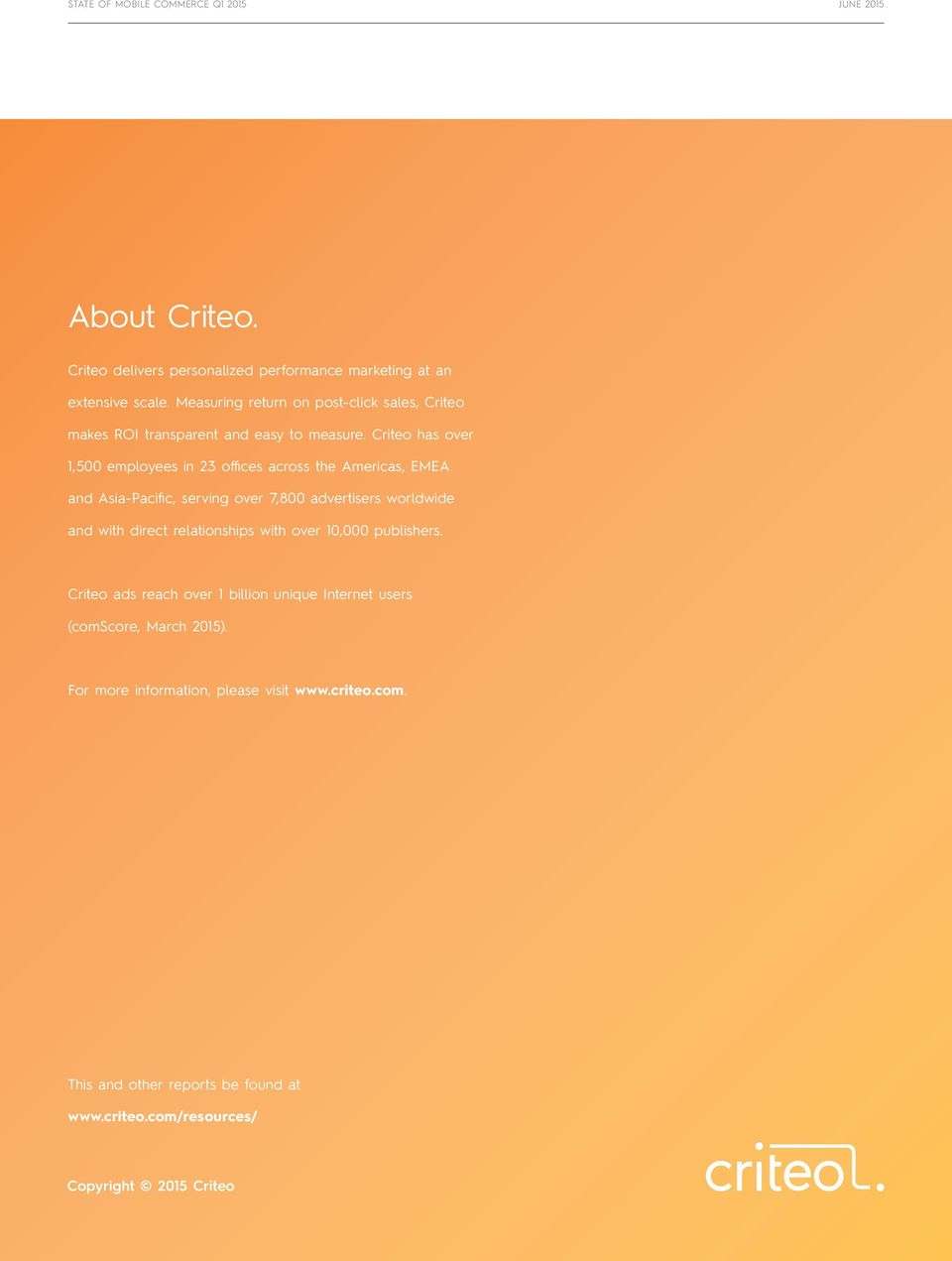 Criteo has over 1,500 employees in 23 offices across the Americas, EMEA and Asia-Pacific, serving over 7,800 advertisers worldwide and with direct