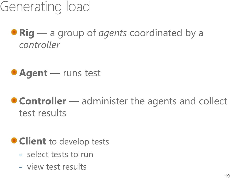 administer the agents and collect test results