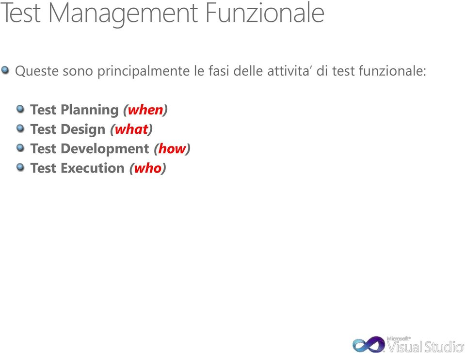 test funzionale: Test Planning (when) Test