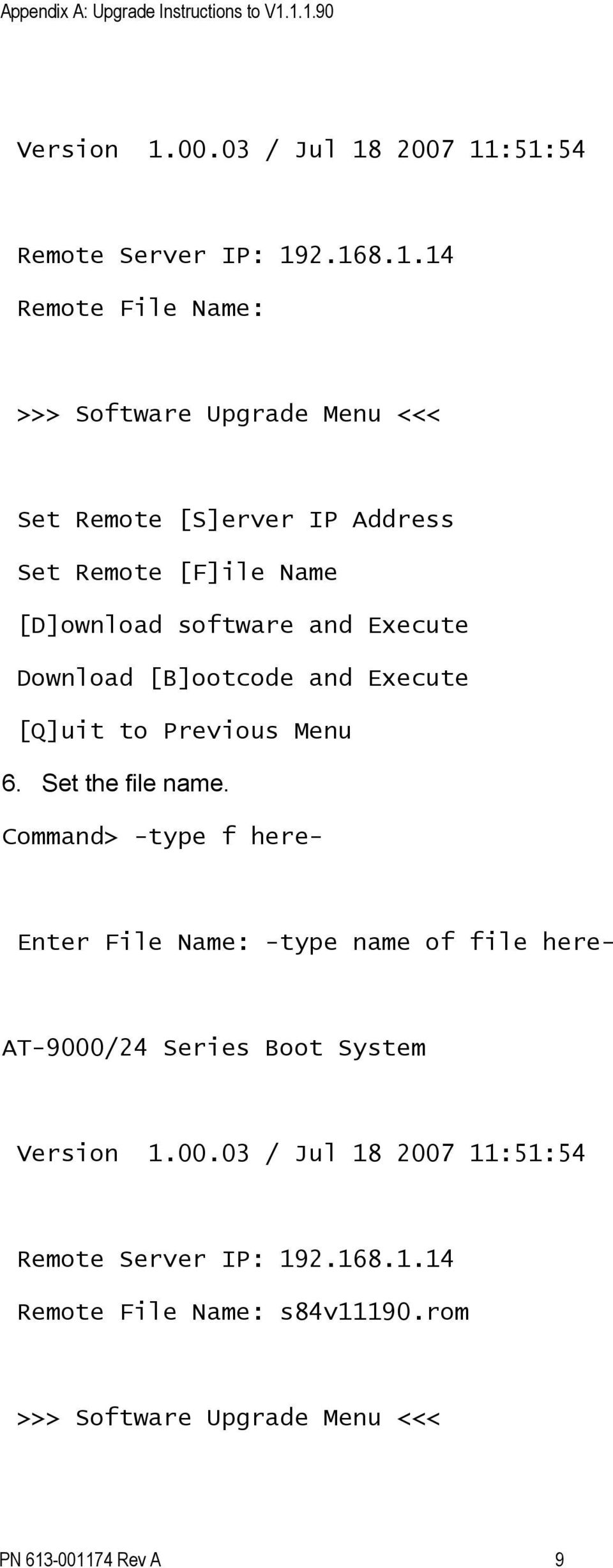 [S]erver IP Address Set Remote [F]ile Name [D]ownload software and Execute Download [B]ootcode and Execute [Q]uit to Previous Menu 6.