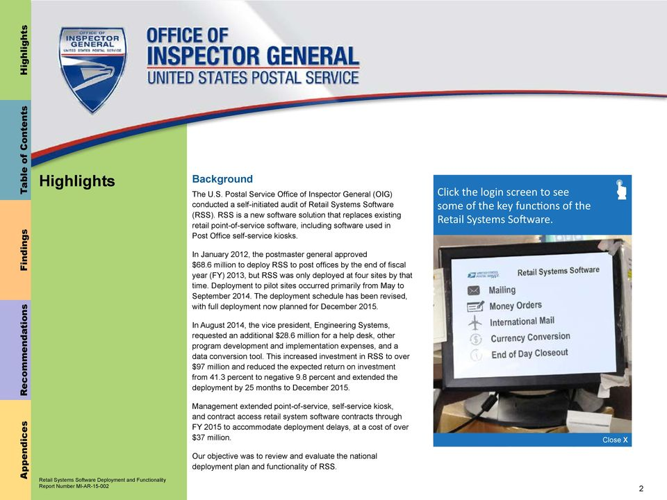 In January 2012, the postmaster general approved $68.6 million to deploy RSS to post offices by the end of fiscal year (FY) 2013, but RSS was only deployed at four sites by that time.
