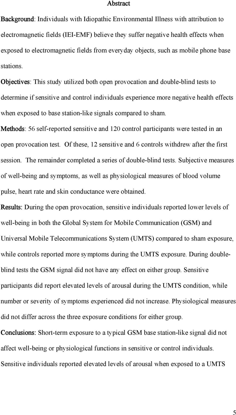 Objectives: This study utilized both open provocation and double-blind tests to determine if sensitive and control individuals experience more negative health effects when exposed to base