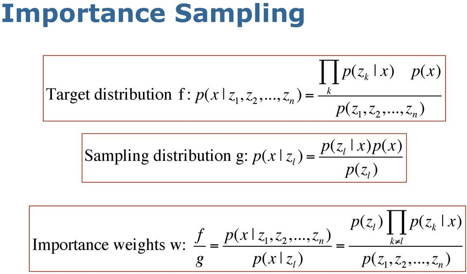.., z n ) Sampling distribution g: p(x z l ) = p(z l x)p(x) p(z l )